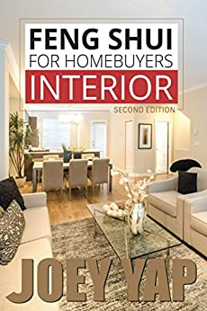 Feng Shui for Homebuyers - Interior (Second Edition) by [Yap, Joey]
