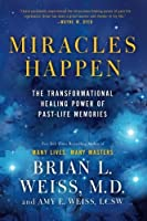 Miracles Happen: The Transformational Healing Power of Past-Life Memories【洋書】 [並行輸入品]