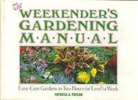The Weekender's Gardening Manual