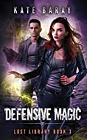 Defensive Magic: A Paranormal Urban Fantasy Tale (Lost Library)