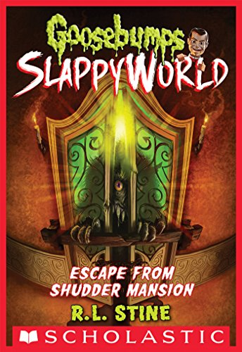 Escape From Shudder Mansion (Goosebumps SlappyWorld)