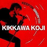 KEEP ON SINGIN'!!!!!〜日本一心〜