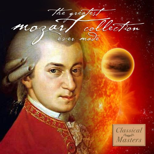 The Greatest Mozart Collection...