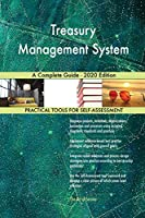 Treasury Management System A Complete Guide - 2020 Edition