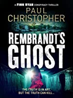 Rembrandt's Ghost (Finn Ryan Conspiracy Thrillers)