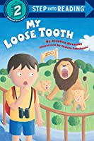 My Loose Tooth (Step into Reading)