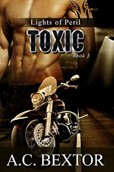 Toxic (Lights of Peril Book 3) by [Bextor, A.C.]