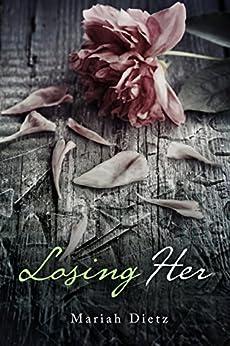 Losing Her (His Series Book 2) by [Dietz, Mariah]