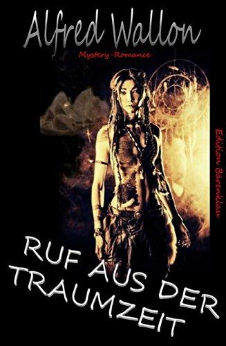 Ruf aus der Traumzeit: Cassiopeiapress Mystery Romance/ Edition Bärenklau (German Edition)
