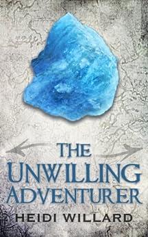 The Unwilling Adventurer (The Unwilling #1) by [Willard, Heidi]