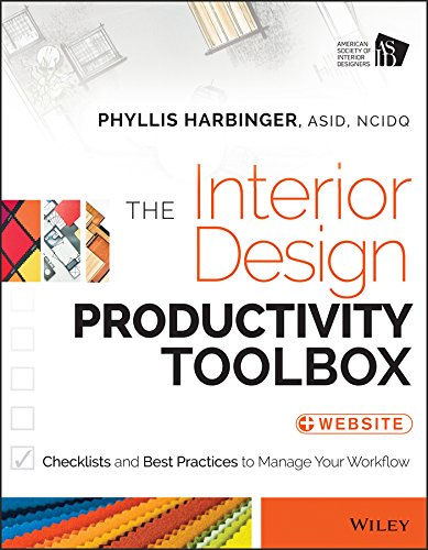 Download The Interior Design Productivity Toolbox: Checklists and Best Practices to Manage Your Workflow 111868043X