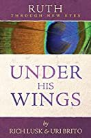 Ruth Through New Eyes: Under His Wings