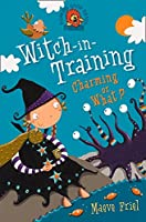Charming Or What? (Witch-In-Training)