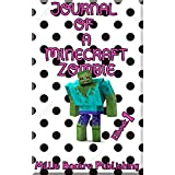 Get Your Minecraft Journal: Journal of a Minecraft Zombie EBook 1 (English Edition)