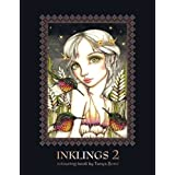 INKLINGS 2 colouring book by Tanya Bond: Coloring book for adults, teens and children, featuring 24 single sided fantasy art