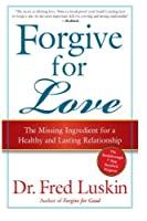 Forgive for Love: The Missing Ingredient for a Healthy and Lasting Relationship [並行輸入品]