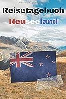 Reisetagebuch Neuseeland: Reisejournal / Notizbuch / Erinnerungsbuch fuer Ihren Urlaub – inkl. Packliste, Checkliste & To-Do-Liste | Urlaub | Reise | Auslandsjahr | Aupair | Auslandssemester | Geschenk | Abschiedsbuch | (v. 5)