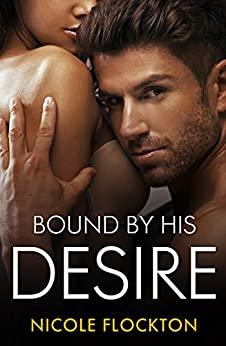 Bound By His Desire (Bound Series Book 2) by [Flockton, Nicole]