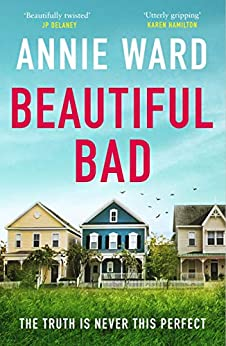 Beautiful Bad: 'An ending like no other!' Amazon reviewer by [Ward, Annie]