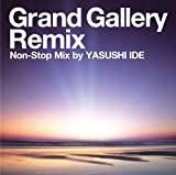 Grand Gallery Remix Non-Stop Mix by YASUSHI IDE 画像