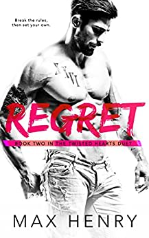 Regret (Twisted Hearts Duet Book 2) by [Henry, Max]