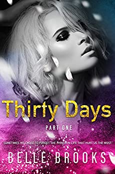 Thirty Days: Part One by [Brooks, Belle]