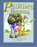 Pilgrim's Progress: A Retelling of John Bunyan's Classic