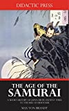 The Age of the Samurai - A Short History of Japan from Ancient Times to the Rise of Hideyoshi (Illustrated) (English Edition)