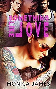 Something Like Love (Something Like Normal Series Book 3) by [James, Monica]