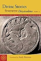 Divine Stories: Divyavadana, Volume 2 (Classics of Indian Buddhism Book 3) (English Edition)