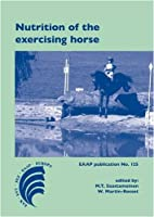 Nutrition of the exercising horse (EAAP Scientific Series)