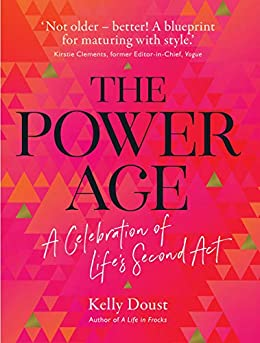 [Doust, Kelly]のThe Power Age: A celebration of life's second act (English Edition)