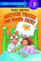 Arthur Tricks the Tooth Fairy (Step into Reading)