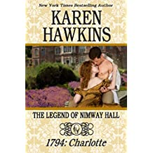 THE LEGEND OF NIMWAY HALL: 1794 - CHARLOTTE