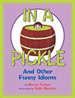 In a Pickle: And Other Funny Idioms by Marvin Terban(2007-06-18)