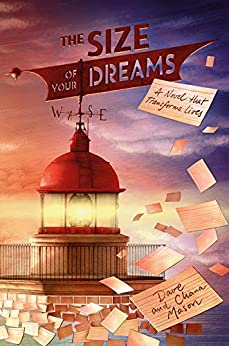 The Size of Your Dreams: A Novel that Transforms Lives by [Mason, Dave, Mason, Chana]