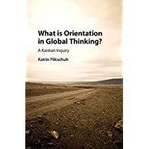 What is Orientation in Global Thinking?: A Kantian Inquiry