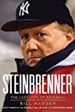 Steinbrenner: The Last Lion of Baseball (English Edition)