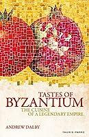 Tastes of Byzantium: The Cuisine of a Legendary Empire