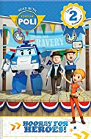 Hooray for the Heroes! (Read With Robocar Poli, Level 2: Qualified Reader)