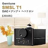 Gemtune SMSL T1  DSD512 DAC +AMP/アンプ+管ヘッドホンアンプ=T1  384kHz光/同軸/USB/デコーダー