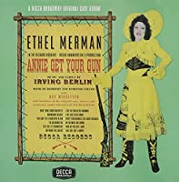 Annie Get Your Gun (Original 1946 Broadway Cast)