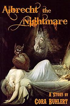 Albrecht, the Nightmare by [Buhlert, Cora]