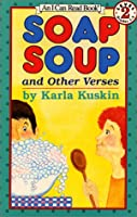 Soap Soup: and Other Verses (I Can Read Book 2)