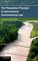The Prevention Principle in International Environmental Law (Cambridge Studies on Environment, Energy and Natural Resources Governance)