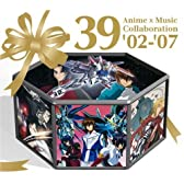 39 Anime×Music Collaboration '02-'07