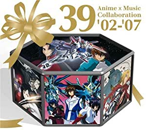 39 Anime×Music Collaboration '02-'07