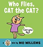Who Flies, Cat the Cat? (Cat the Cat (Hardcover))