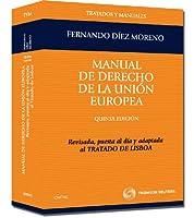 Manual de derecho de la Unión Europea : revisada, puesta al día y adaptada al Tratado de Lisboa