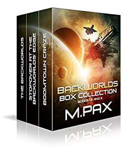 Backworlds Box Collection: Books 1, 2, and 3 (The Backworlds) by [Pax, M.]